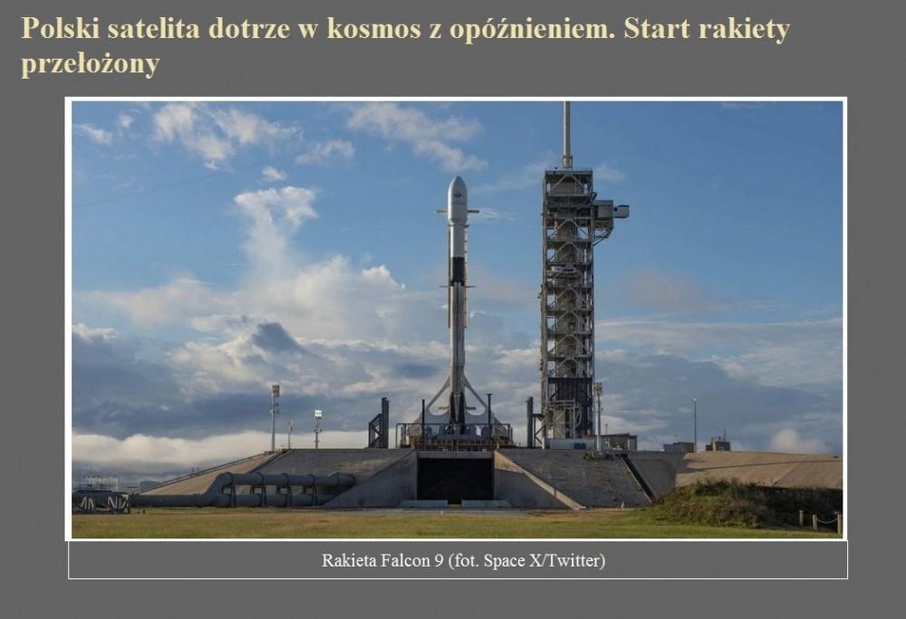 Polski satelita dotrze w kosmos z opóźnieniem. Start rakiety przełożony.jpg