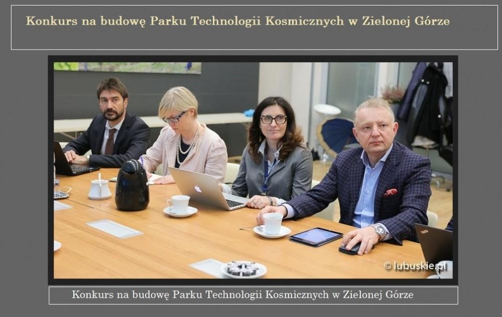Konkurs na budowę Parku Technologii Kosmicznych w Zielonej Górze.jpg