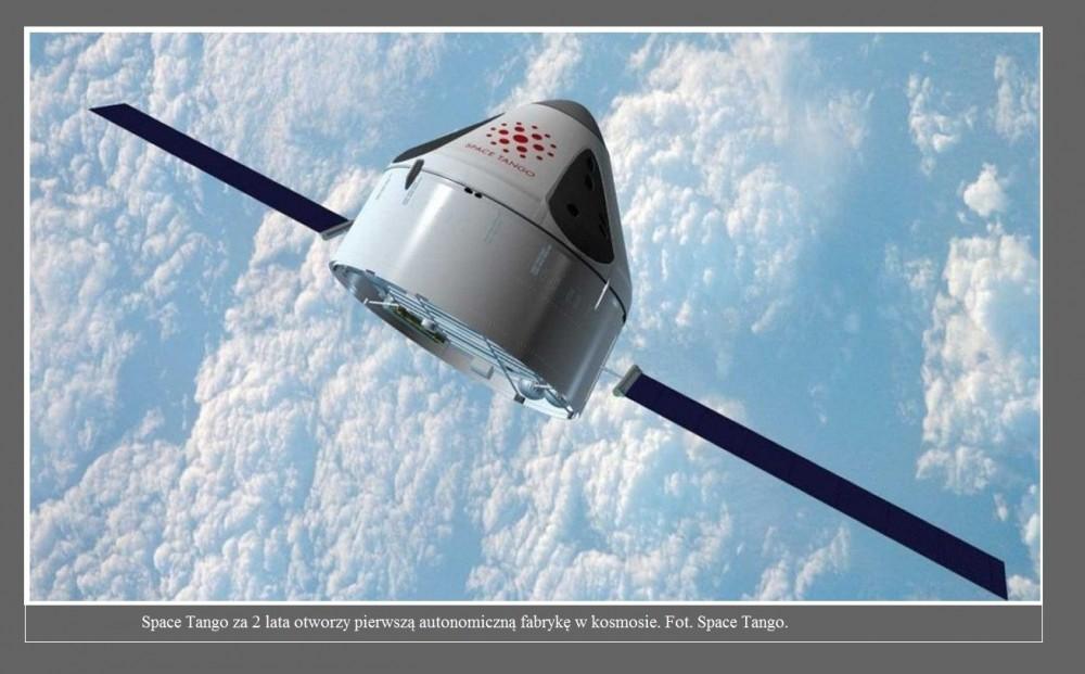 Space Tango za 2 lata otworzy pierwszą autonomiczną fabrykę w kosmosie2.jpg
