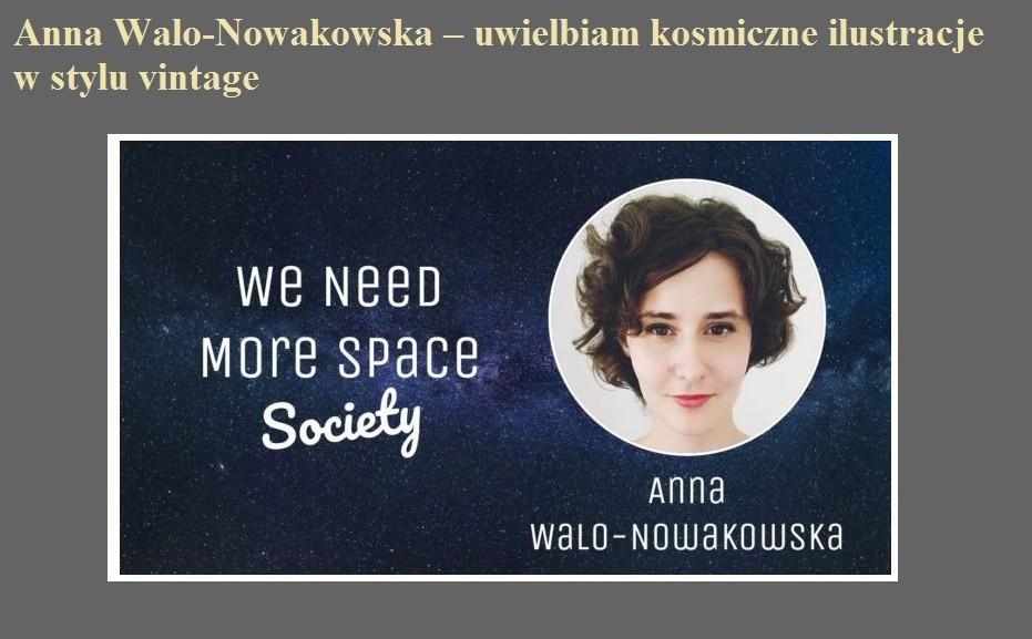 Anna Walo-Nowakowska – uwielbiam kosmiczne ilustracje w stylu vintage.jpg
