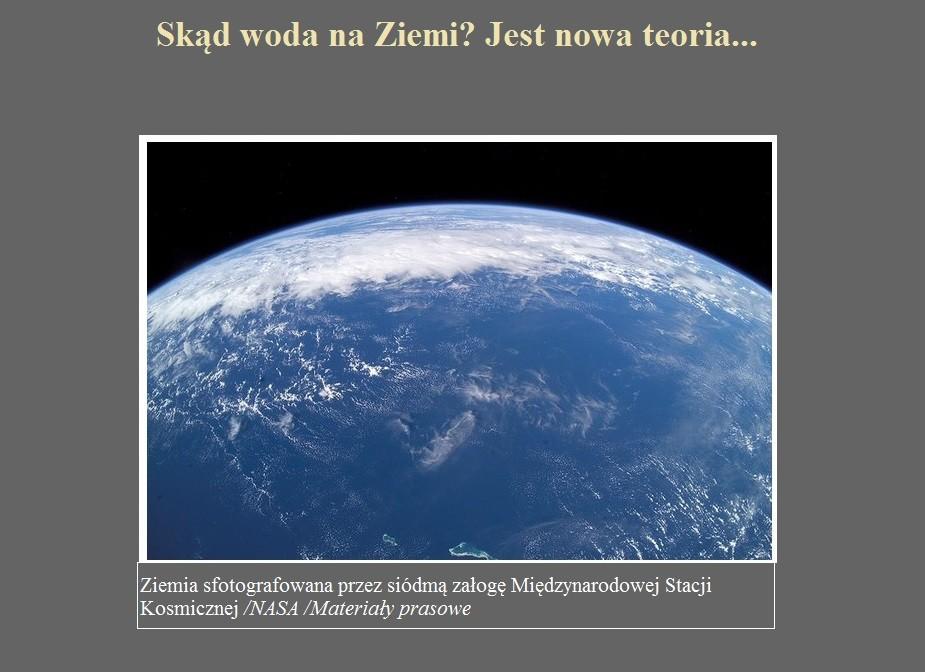 Skąd woda na Ziemi Jest nowa teoria....jpg