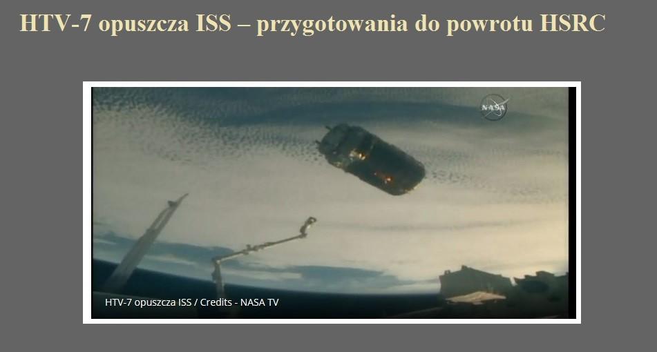 HTV-7 opuszcza ISS – przygotowania do powrotu HSRC.jpg