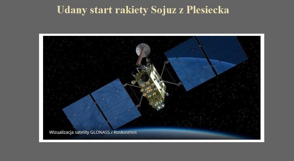 Udany start rakiety Sojuz z Plesiecka.jpg