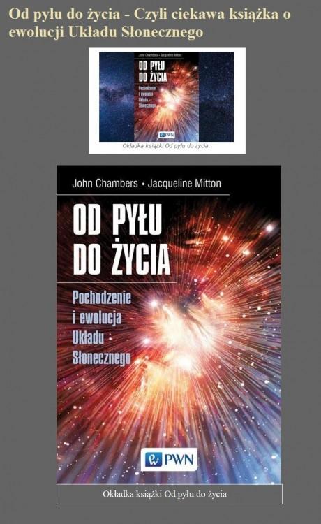 Od pyłu do życia - Czyli ciekawa książka o ewolucji Układu Słonecznego.jpg