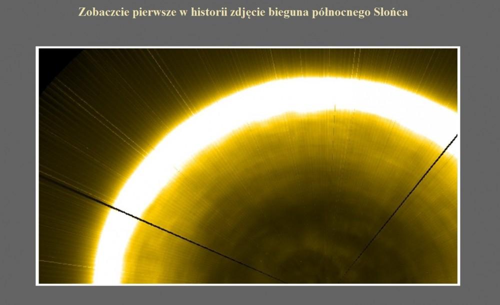 Zobaczcie pierwsze w historii zdjęcie bieguna północnego Słońca.jpg