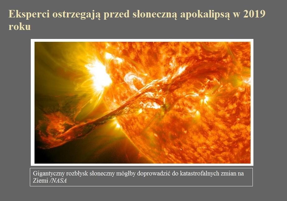 Eksperci ostrzegają przed słoneczną apokalipsą w 2019 roku.jpg