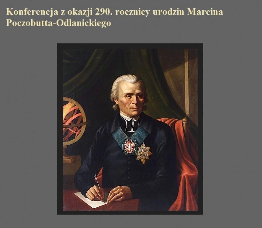 Konferencja z okazji 290. rocznicy urodzin Marcina Poczobutta-Odlanickiego.jpg