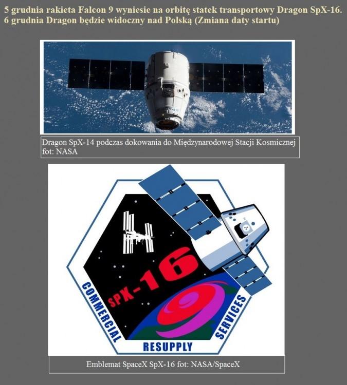 5 grudnia rakieta Falcon 9 wyniesie na orbitę statek transportowy Dragon SpX-16. 6 grudnia Dragon będzie widoczny nad Polską (Zmiana daty startu).jpg