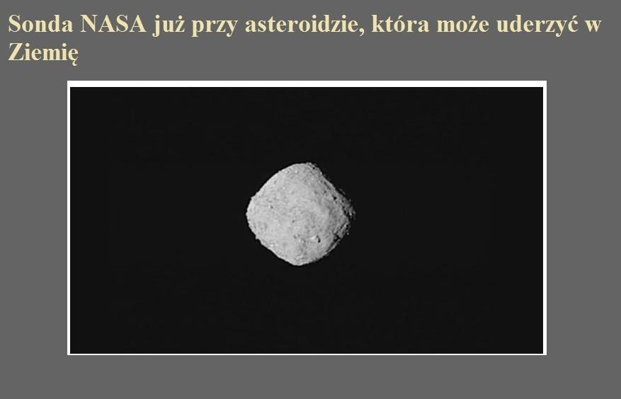Sonda NASA już przy asteroidzie, która może uderzyć w Ziemię.jpg