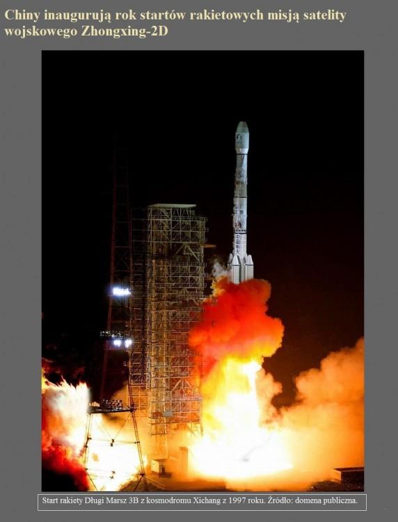 Chiny inaugurują rok startów rakietowych misją satelity wojskowego Zhongxing-2D.jpg