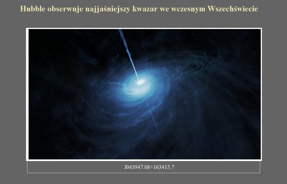 Hubble obserwuje najjaśniejszy kwazar we wczesnym Wszechświecie.jpg