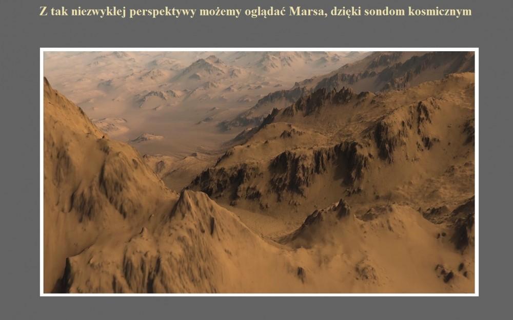 Z tak niezwykłej perspektywy możemy oglądać Marsa, dzięki sondom kosmicznym.jpg