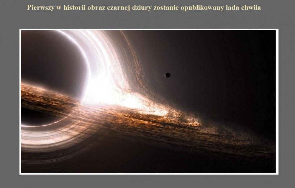 Pierwszy w historii obraz czarnej dziury zostanie opublikowany lada chwila.jpg