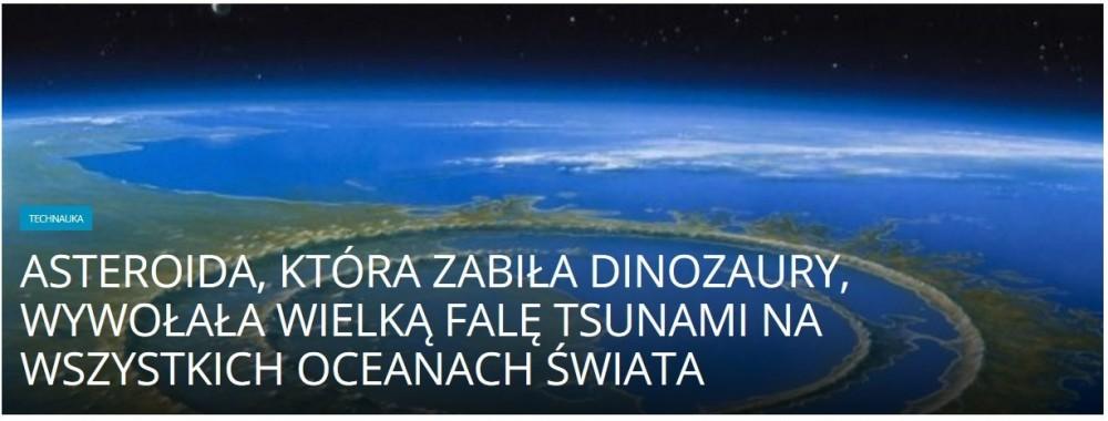 Asteroida, która zabiła dinozaury, wywołała wielką falę tsunami na wszystkich oceanach świata .jpg