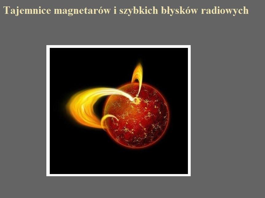 Tajemnice magnetarów i szybkich błysków radiowych.jpg