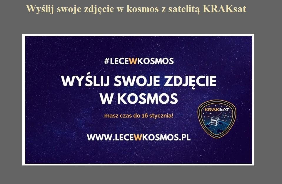 Wyślij swoje zdjęcie w kosmos z satelitą KRAKsat.jpg