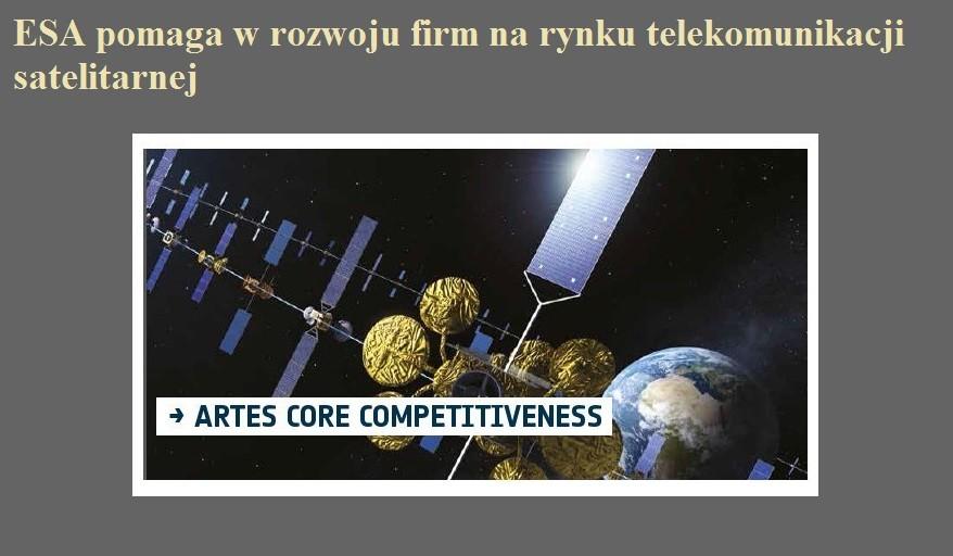 ESA pomaga w rozwoju firm na rynku telekomunikacji satelitarnej.jpg