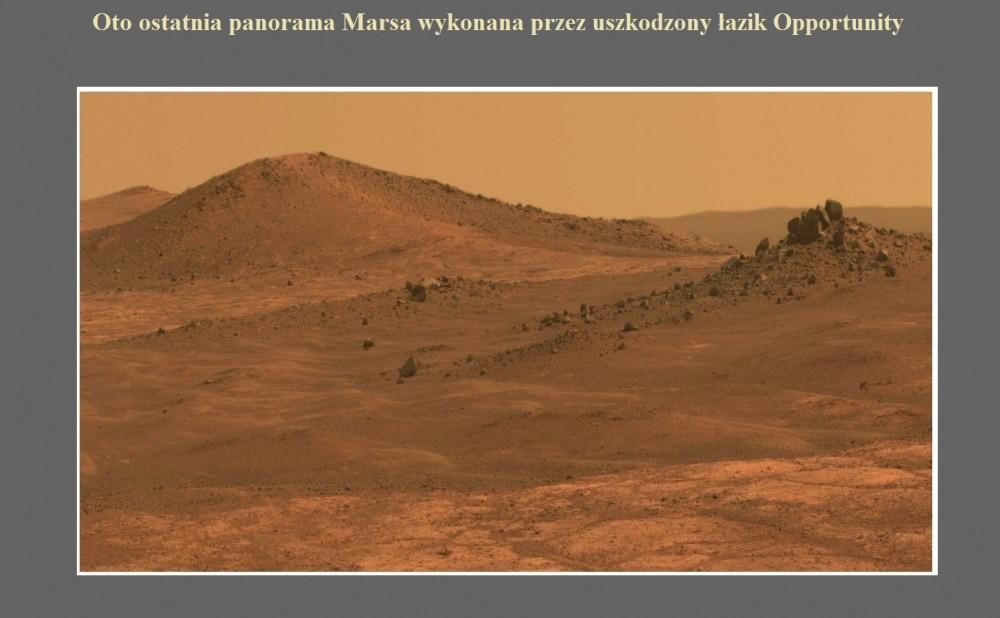 Oto ostatnia panorama Marsa wykonana przez uszkodzony łazik Opportunity.jpg