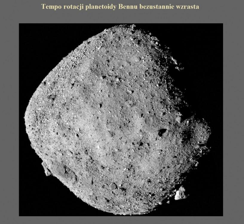 Tempo rotacji planetoidy Bennu bezustannie wzrasta.jpg