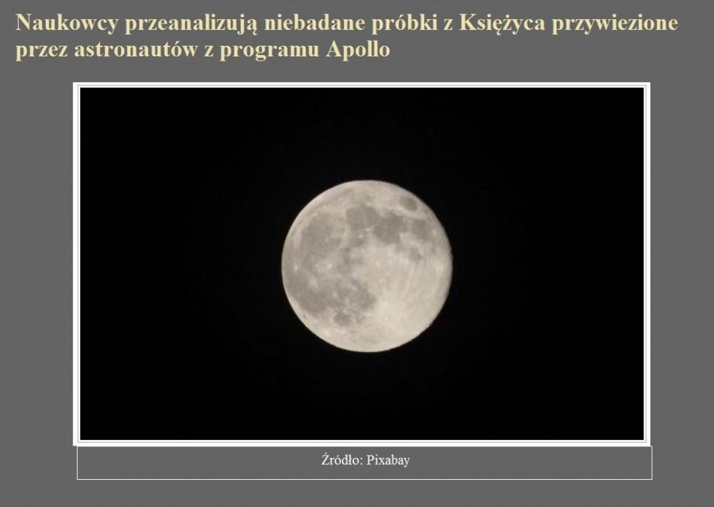 Naukowcy przeanalizują niebadane próbki z Księżyca przywiezione przez astronautów z programu Apollo.jpg