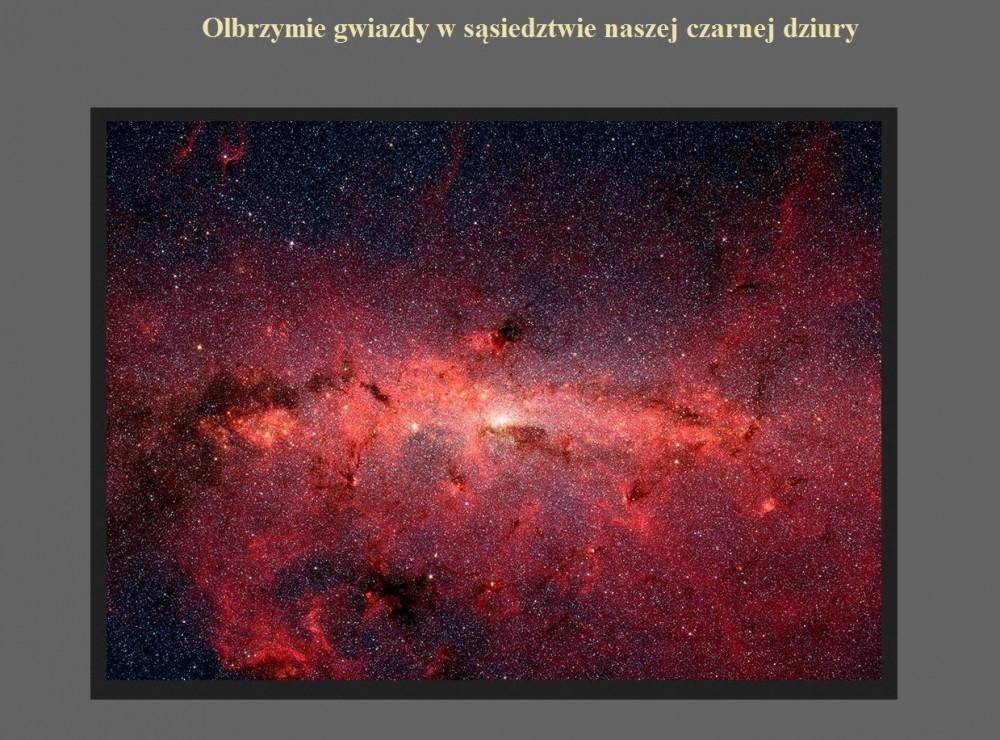 Olbrzymie gwiazdy w sąsiedztwie naszej czarnej dziury.jpg