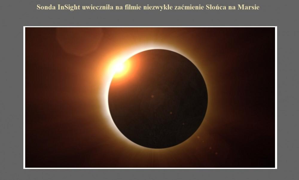 Sonda InSight uwieczniła na filmie niezwykłe zaćmienie Słońca na Marsie.jpg