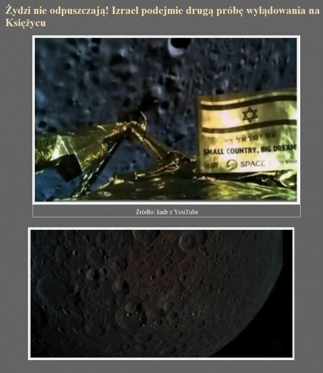 Żydzi nie odpuszczają! Izrael podejmie drugą próbę wylądowania na Księżycu.jpg