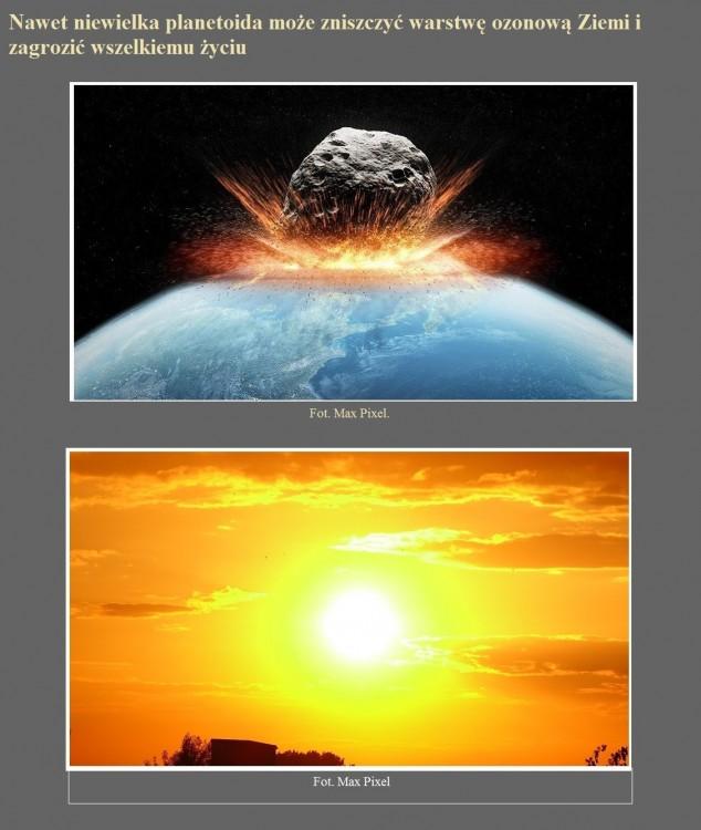Nawet niewielka planetoida może zniszczyć warstwę ozonową Ziemi i zagrozić wszelkiemu życiu.jpg