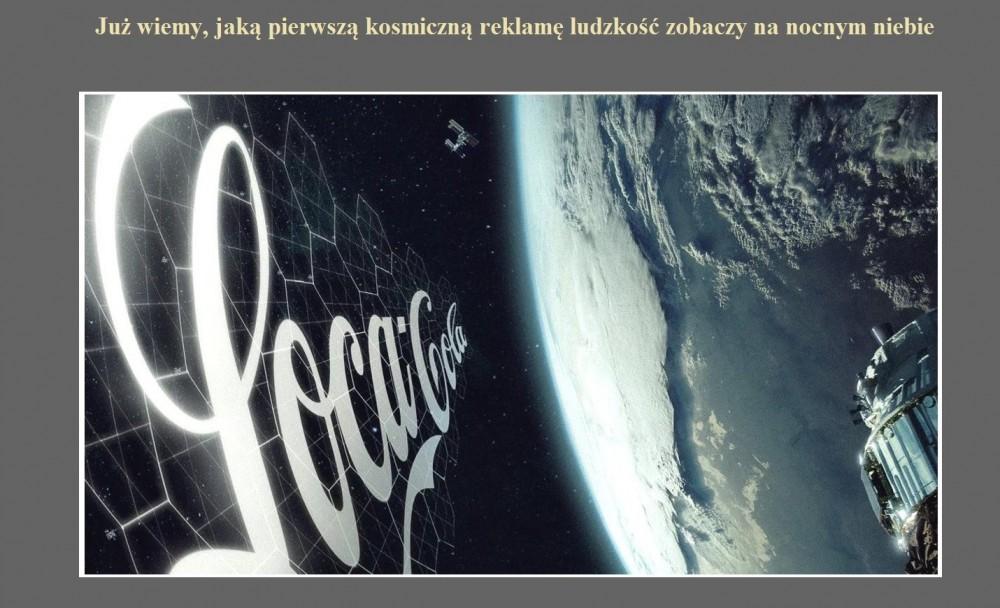Już wiemy, jaką pierwszą kosmiczną reklamę ludzkość zobaczy na nocnym niebie.jpg