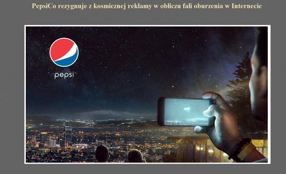 PepsiCo rezygnuje z kosmicznej reklamy w obliczu fali oburzenia w Internecie.jpg
