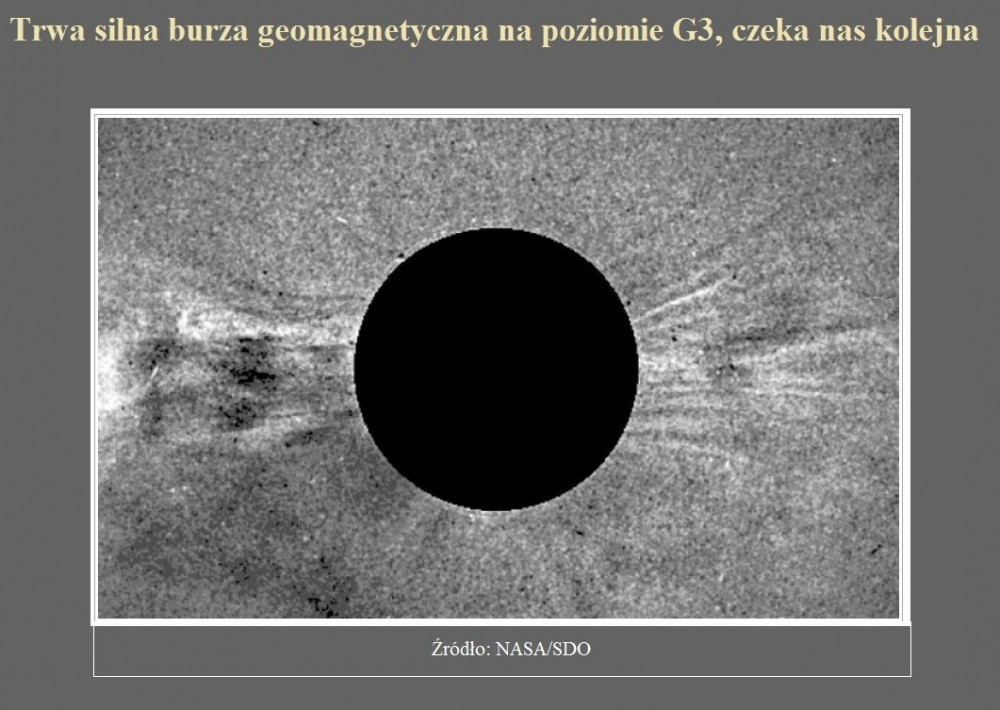 Trwa silna burza geomagnetyczna na poziomie G3, czeka nas kolejna.jpg