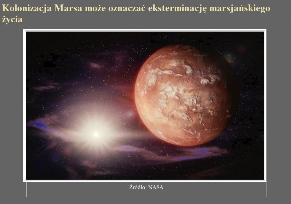 Kolonizacja Marsa może oznaczać eksterminację marsjańskiego życia.jpg