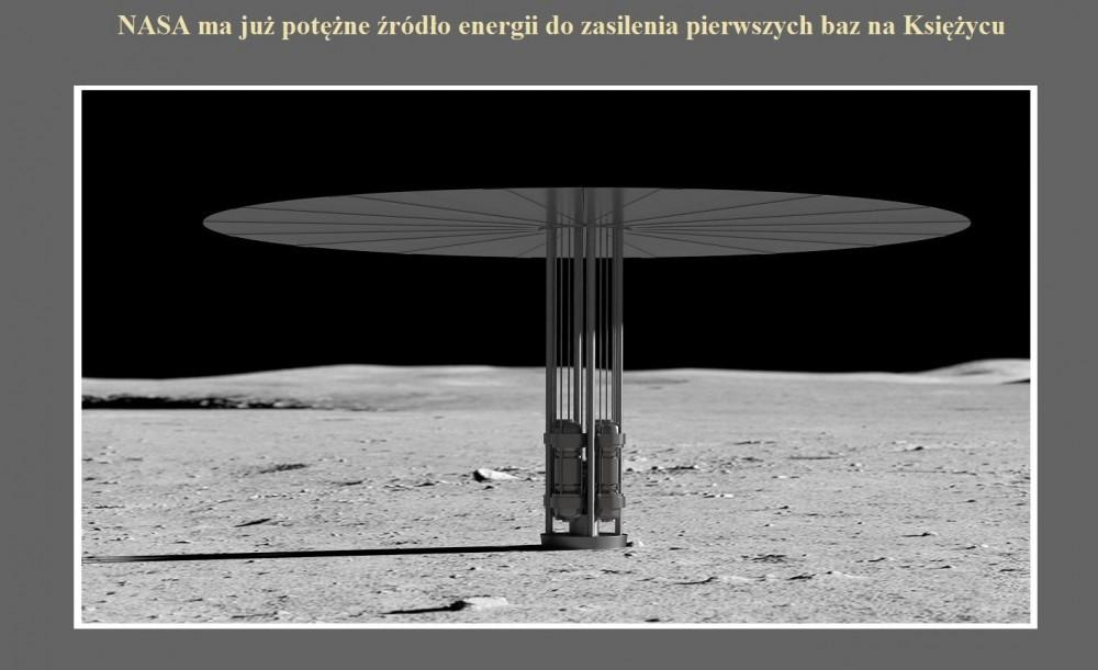 NASA ma już potężne źródło energii do zasilenia pierwszych baz na Księżycu.jpg