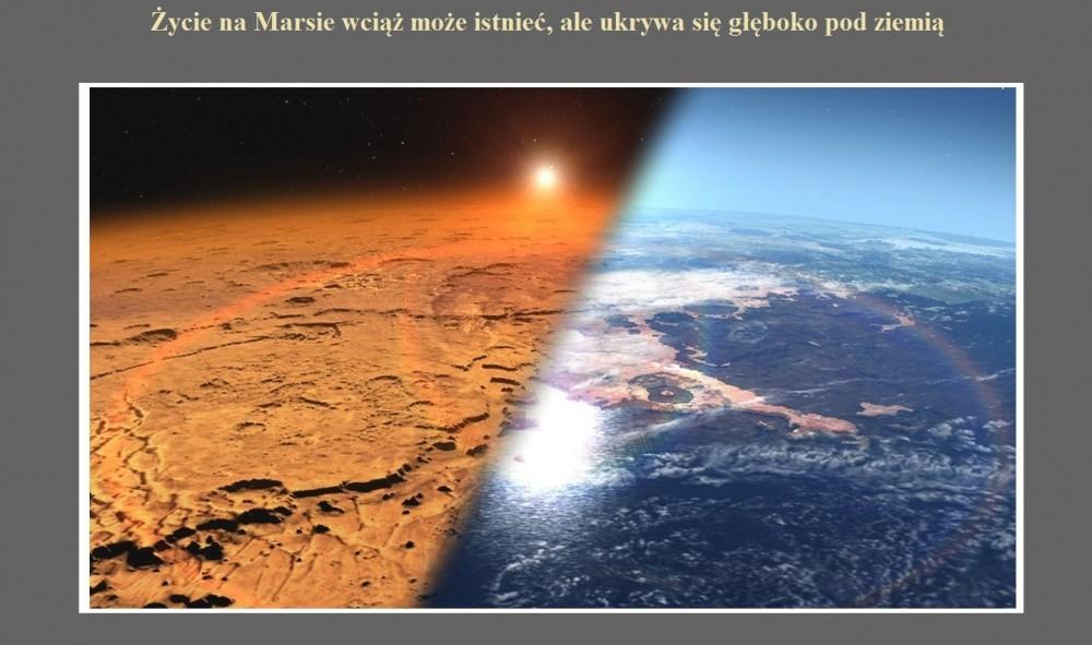 Życie na Marsie wciąż może istnieć, ale ukrywa się głęboko pod ziemią.jpg