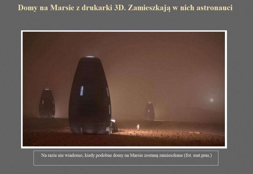 Domy na Marsie z drukarki 3D. Zamieszkają w nich astronauci.jpg