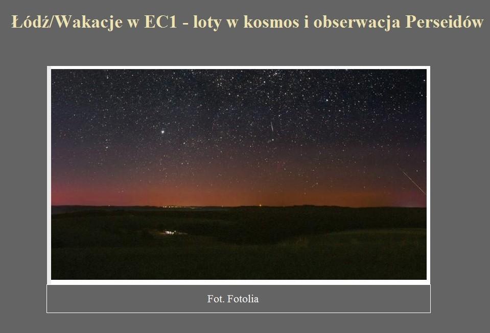 Łódź Wakacje w EC1 - loty w kosmos i obserwacja Perseidów.jpg