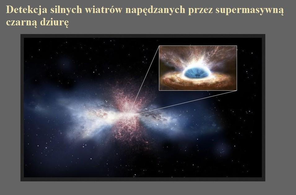 Detekcja silnych wiatrów napędzanych przez supermasywną czarną dziurę.jpg