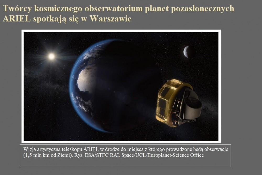 Twórcy kosmicznego obserwatorium planet pozasłonecznych ARIEL spotkają się w Warszawie.jpg