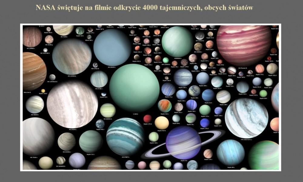 NASA świętuje na filmie odkrycie 4000 tajemniczych, obcych światów.jpg