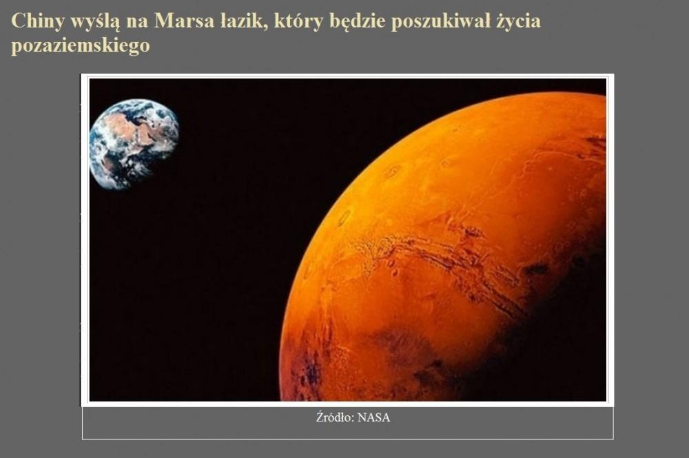 Chiny wyślą na Marsa łazik, który będzie poszukiwał życia pozaziemskiego.jpg