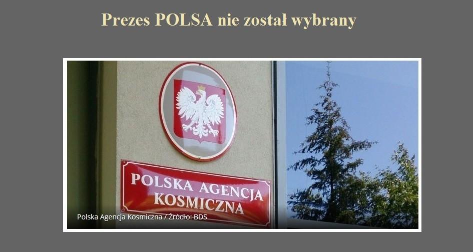 Prezes POLSA nie został wybrany.jpg