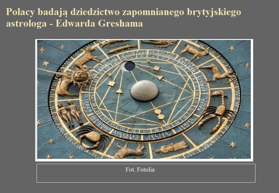 Polacy badają dziedzictwo zapomnianego brytyjskiego astrologa - Edwarda Greshama.jpg