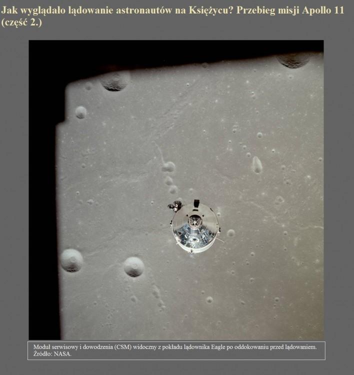 Jak wyglądało lądowanie astronautów na Księżycu Przebieg misji Apollo 11 (część 2.).jpg