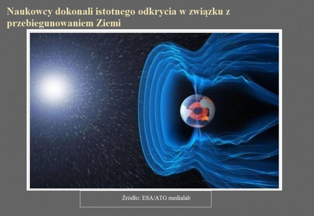 Naukowcy dokonali istotnego odkrycia w związku z przebiegunowaniem Ziemi.jpg