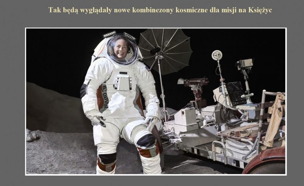 Tak będą wyglądały nowe kombinezony kosmiczne dla misji na Księżyc.jpg