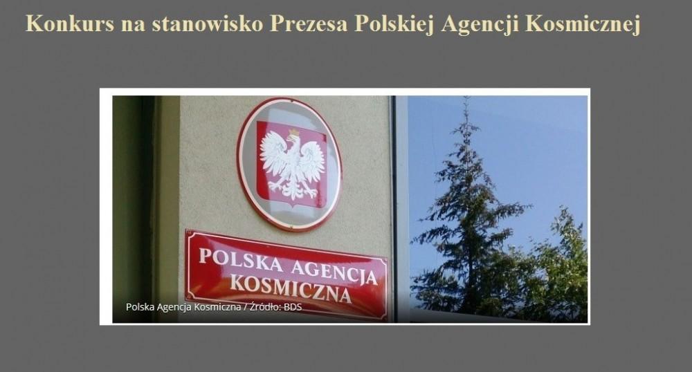 Konkurs na stanowisko Prezesa Polskiej Agencji Kosmicznej.jpg