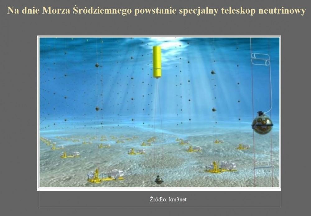 Na dnie Morza Śródziemnego powstanie specjalny teleskop neutrinowy.jpg