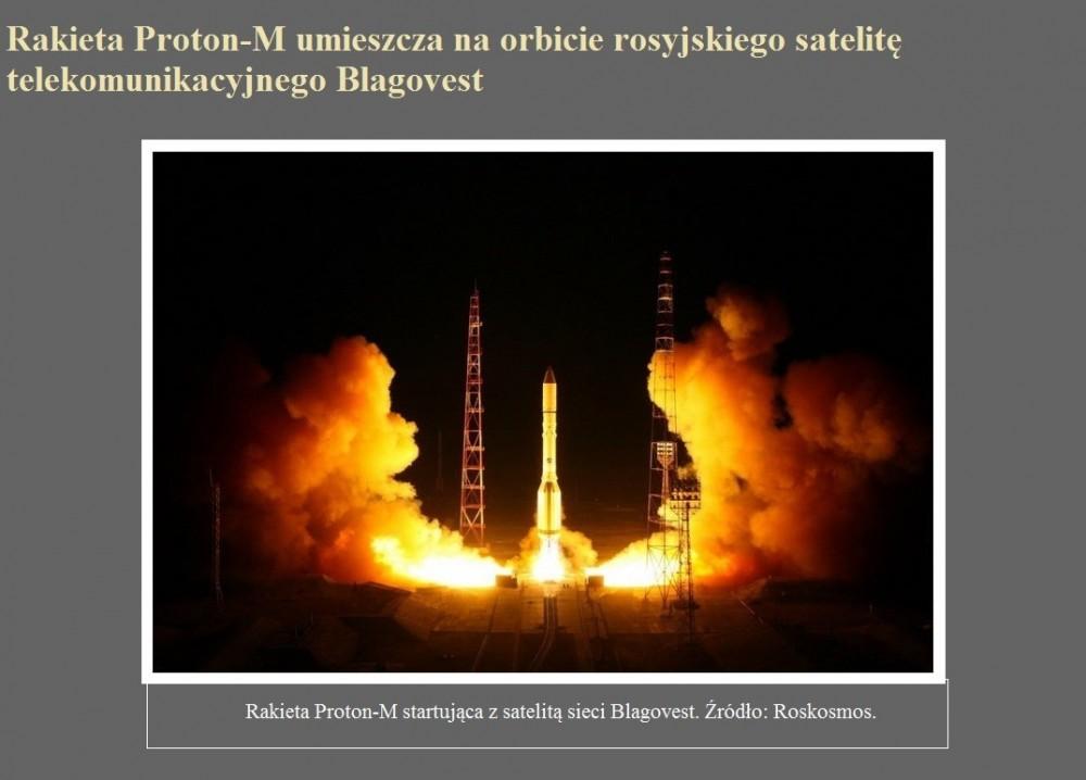 Rakieta Proton-M umieszcza na orbicie rosyjskiego satelitę telekomunikacyjnego Blagovest.jpg