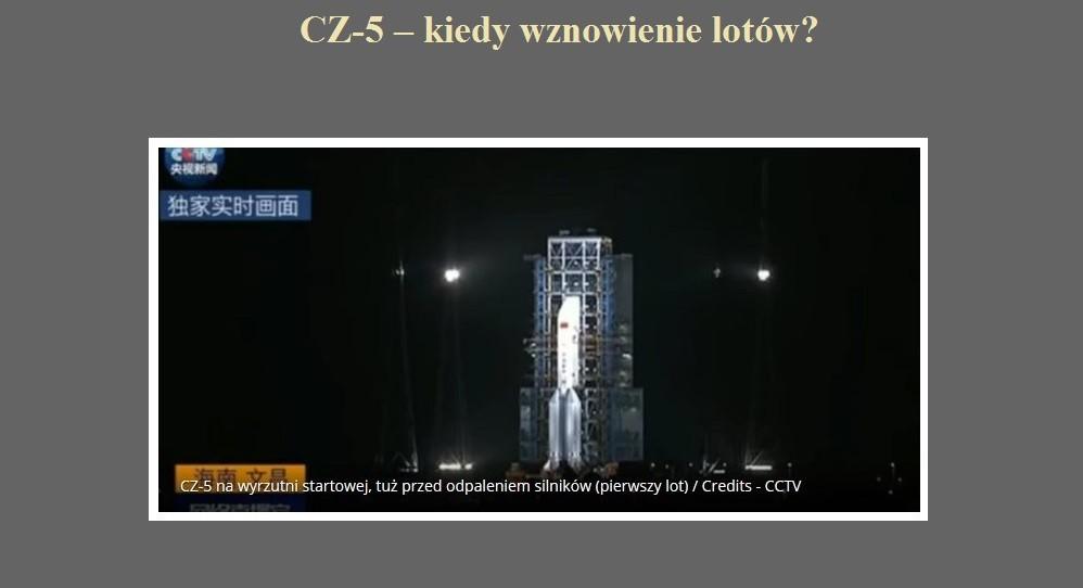CZ-5 – kiedy wznowienie lotów.jpg