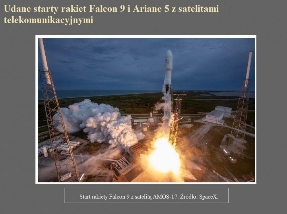 Udane starty rakiet Falcon 9 i Ariane 5 z satelitami telekomunikacyjnymi.jpg